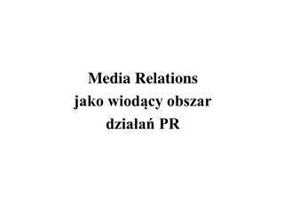Media Relations  jako wiodacy obszar  dzialan PR