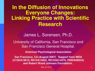 In the Diffusion of Innovations Everyone Changes: Linking Practice with Scientific Research