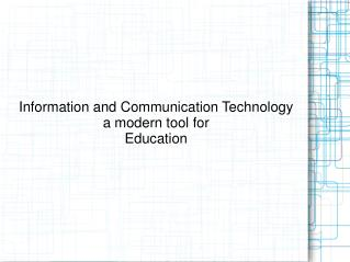 Information and Communication Technology a modern tool for  Education