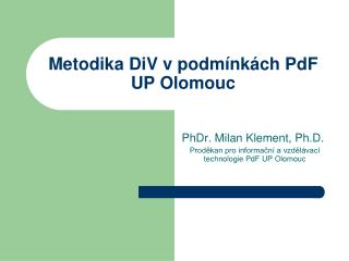 Metodika DiV v podm nk ch PdF UP Olomouc
