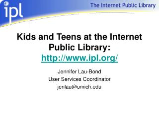 Kids and Teens at the Internet Public Library:  ipl