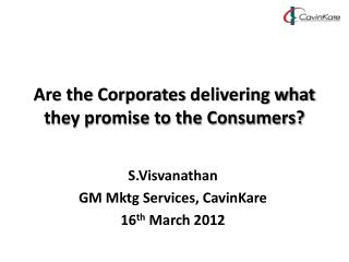 Are the Corporates delivering what they promise to the Consumers