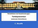 Rehabilitation bei Hauterkrankungen:  Terti rpr vention  station re Heilverfahren