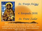 Sv. Franjo Asi ki  4. listopada 2010. Sv. Frane Zadar