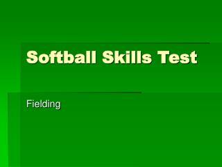 Softball Skills Test