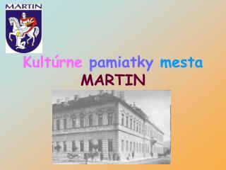 Kult rne pamiatky mesta MARTIN