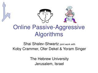 Online Passive-Aggressive Algorithms