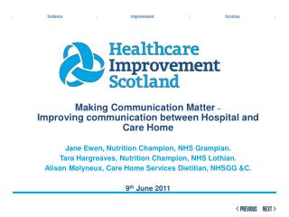 Making Communication Matter   Improving communication between Hospital and Care Home   Jane Ewen, Nutrition Champion, NH