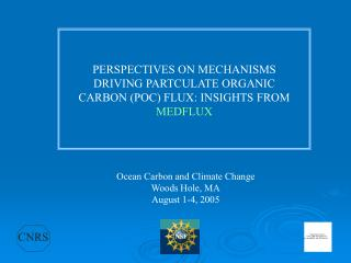 PERSPECTIVES ON MECHANISMS DRIVING PARTCULATE ORGANIC CARBON POC FLUX: INSIGHTS FROM MEDFLUX