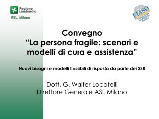 Convegno  La persona fragile: scenari e modelli di cura e assistenza   Nuovi bisogni e modelli flessibili di risposta da