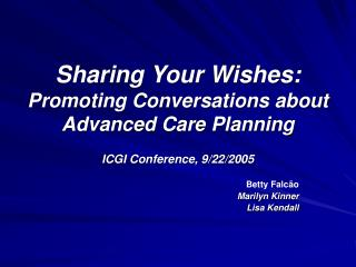 Sharing Your Wishes: Promoting Conversations about Advanced Care Planning