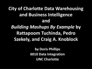 City of Charlotte Data Warehousing and Business Intelligence and  Building Mashups By Example by Rattapoom Tuchinda, Ped