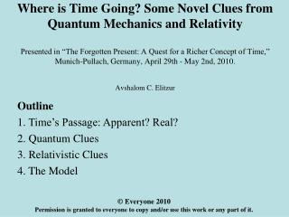 Where is Time Going Some Novel Clues from Quantum Mechanics and Relativity  Presented in  The Forgotten Present: A Quest