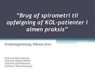 Brug af spirometri til opf lgning af KOL-patienter i almen praksis