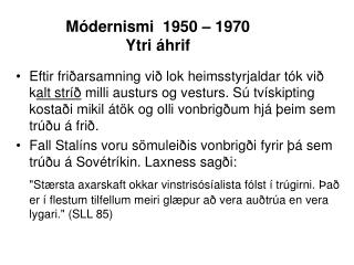 M dernismi  1950   1970 Ytri  hrif