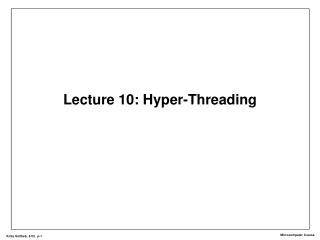 Lecture 10: Hyper-Threading