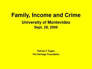 Family, Income and Crime University of Montevideo  Sept. 28, 2006