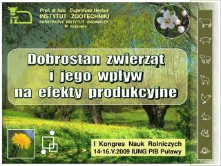 Prof. dr hab.  Eugeniusz Herbut INSTYTUT   ZOOTECHNIKI PANSTWOWY  INSTYTUT   BADAWCZY W  Krakowie
