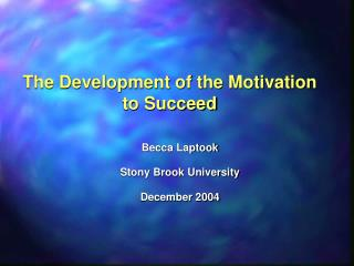 The Development of the Motivation to Succeed