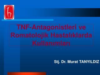 TNF-Antagonistleri ve Romatolojik Hastaliklarda Kullanimlari