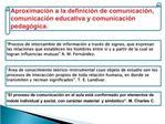 Aproximaci n a la definici n de comunicaci n, comunicaci n educativa y comunicaci n pedag gica.