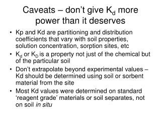 Caveats   don t give Kd more power than it deserves