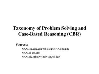 Taxonomy of Problem Solving and Case-Based Reasoning CBR