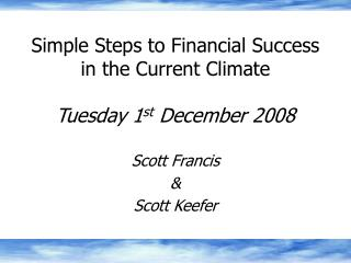 Simple Steps to Financial Success in the Current Climate  Tuesday 1st December 2008