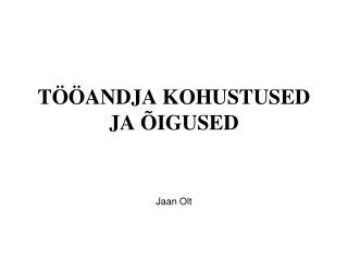 T  ANDJA KOHUSTUSED JA  IGUSED