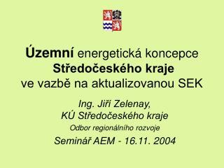 zemn  energetick  koncepce  Stredocesk ho kraje  ve vazbe na aktualizovanou SEK