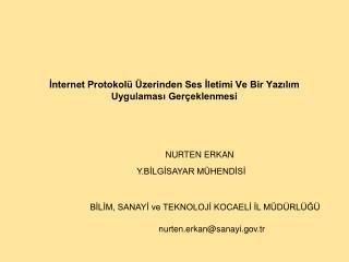 Internet Protokol   zerinden Ses Iletimi Ve Bir Yazilim  Uygulamasi Ger eklenmesi