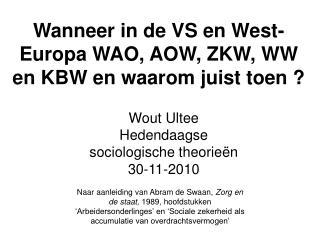 Wanneer in de VS en West-Europa WAO, AOW, ZKW, WW en KBW en waarom juist toen