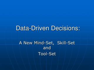 Data-Driven Decisions: