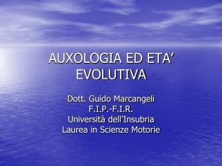 AUXOLOGIA ED ETA  EVOLUTIVA