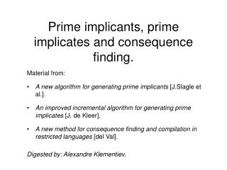 Prime implicants, prime implicates and consequence finding.