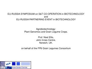 EU-RUSSIA SYMPOSIUM on ST CO-OPERATION in BIOTECHNOLOGY and EU-RUSSIA PARTNERING EVENT in BIOTECHNOLOGY