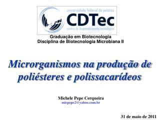 Microrganismos na produ  o de poli steres e polissacar deos