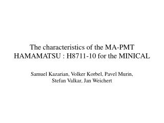 The characteristics of the MA-PMT HAMAMATSU : H8711-10 for the MINICAL