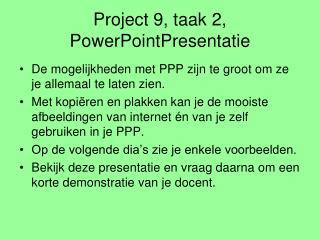 Project 9, taak 2, PowerPointPresentatie