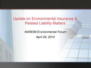 Update on Environmental Insurance  Related Liability Matters