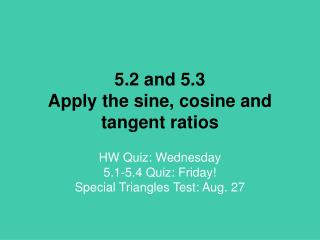 5.2 and 5.3 Apply the sine, cosine and tangent ratios