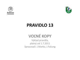 PRAVIDLO 13