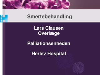 Lars Clausen Overl ge  Palliationsenheden  Herlev Hospital