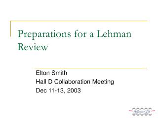 Preparations for a Lehman Review