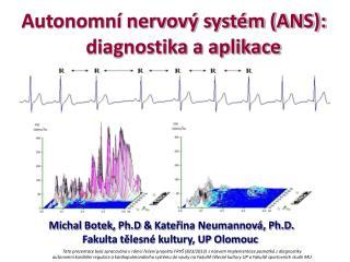 Autonomn  nervov  syst m:     diagnostika a aplikace