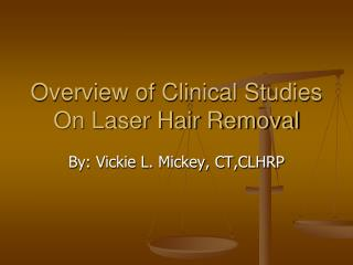 Overview of Clinical Studies On Laser Hair Removal