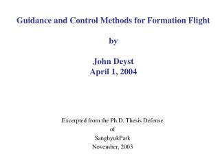 Guidance and Control Methods for Formation Flight  by  John Deyst April 1, 2004