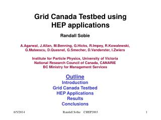 Grid Canada Testbed using  HEP applications