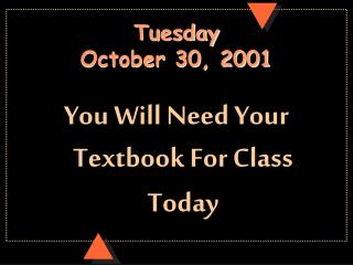 Tuesday October 30, 2001