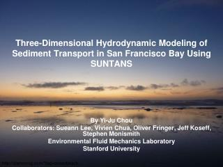 Three-Dimensional Hydrodynamic Modeling of Sediment Transport in San Francisco Bay Using SUNTANS